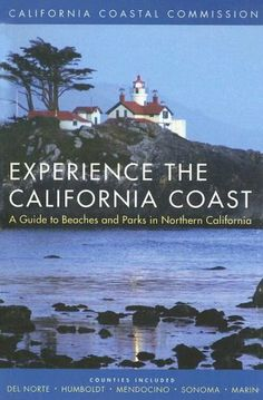 Experience the California Coast: A Guide to Beaches and Parks in Northern California: Counties Included: Del Norte, Humboldt, Mendocino, Sonoma, Marin by California Coastal Commis, http://www.amazon.com/dp/0520245407/ref=cm_sw_r_pi_dp_c2bLsb0H7G1Z5