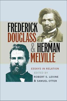Frederick Douglass & Herman Melville: Essays in Relation