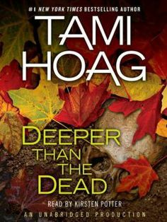 Deeper Than the Dead by: Tami Hoag