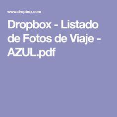 Dropbox - Listado de Fotos de Viaje - AZUL.pdf