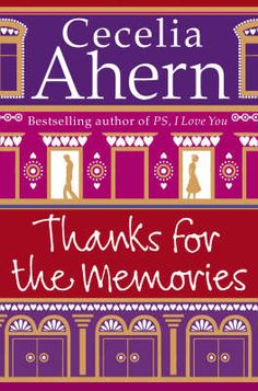 Thanks For The Memories - Cecilia Ahern    The first book that I read from her. Yes, it's not 'P.S. I Love You'.