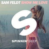 Sam Feldt - Show Me Love (Available February 16) by Spinnin' Deep on SoundCloud