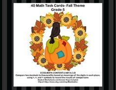 This product aligns with CCSS.MATH.CONTENT.5.NBT.A.3.BThere are 40 math task cards with a charming fall theme that ask your students to compare two decimals to the thousandths and use the greater than, less than, or equal symbol in the answer. Great practice and will build fluency in this important CCSS.If you're looking for more quality practice for your fifth graders, check out the following link.Math 4-5