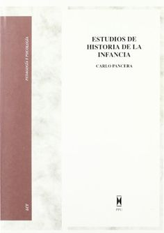 Estudios de historia de la infancia / Carlo Pancera ; traducción del italiano de Valeria Bergalli