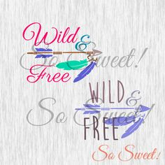 Wild and Free SVG / DXF Quote Saying Tshirt by SoSweetDigital