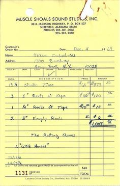 "Money well spent Receipt from Muscle Shoals Sound to ABKCO ( Rolling Stones manager Allen Klein's company) for the recording costs of ""Wild Horses"". Rock And Roll Bands, Rock N Roll, Sheffield Alabama, Muscle Shoals Alabama, Moves Like Jagger, Stone World, Dangerous Minds, Janis Joplin, Keith Richards"