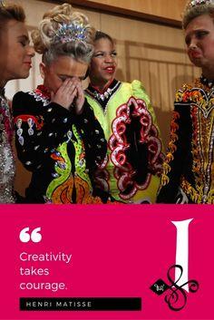 """Creativity  takes courage.""  — Henri Matisse.    Photo Cred: Getty Images #Quotes  #InishfreeMexico™  Tania Martínez  The #Art of #IrishDance!  #IrishDancer  #InishfreeTeam  #Inishfree School of #IrishDancing  #Academia de #DanzaIrlandesa  #InishfreePedregal  #InishfreeToluca  #TeamInishfree #SoftShoes #Dance #Danza #Feis #Winishfree #TaniaMartinez"