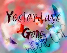 Yesterdays gone 8x10 inch 300 dpi instant by HippieChicsMakings