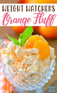"Weight Watchers Orange Fluff also called Orange Delight, Weight Watchers Dessert, or ""The Orange Stuff."" Cool Whip, Mandarin Oranges, Jell-O and marshmallows! This is definitely a dessert you can make the day before you need it. Weight Watchers Points: 3 #WeightWatchers #OrangeFluffDessert"