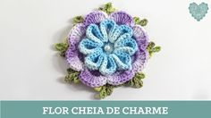 Criações em crochê: Flor Cheia de Charme   Luciana Ponzo