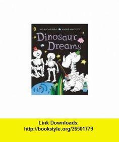 Dinosaur Dreams. Allan Ahlberg, Andr Amstutz (Funnybones) (9780140566857) Allan Ahlberg , ISBN-10: 0140566856  , ISBN-13: 978-0140566857 ,  , tutorials , pdf , ebook , torrent , downloads , rapidshare , filesonic , hotfile , megaupload , fileserve