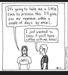 """INFJ -- hahaha!! When we don't want to do something ... """"I'll let you know"""""""