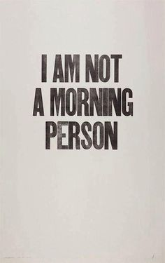 I am not a morning person | Anonymous ART of Revolution