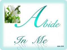 abide in Me Biblical Quotes, Bible Verses, Scriptures, Uplifting Thoughts, Inspirational Thoughts, The Cost Of Discipleship, John 15 4, Christ In Me, The Good Shepherd