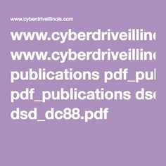 www.cyberdriveillinois.com publications pdf_publications dsd_dc88.pdf