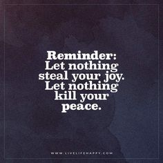 Let Nothing Steal Your Joy - Live Life Happy
