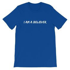 I am a Believer Short-Sleeve Unisex T-Shirt by FamousByAccident on Etsy