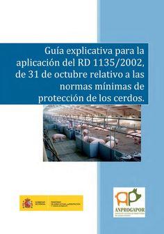 Guía explicativa para la aplicación del RD 1135/2002, de 31 de octubre, relativo a las normas mínimas de protección de los cerdos