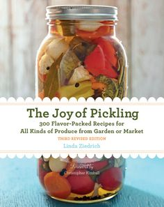 The Joy of Pickling, 3rd Edition Radish Kimchi, Watermelon Pickles, Pickled Garlic, Canning Supplies, Cookery Books, Food Safety, Canning Recipes, Vegetable Recipes, New Recipes
