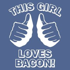 funny t shirt This GIRL LOVES BACON T Shirt Navy by foultshirts, $12.00
