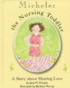 Michele: the Nursing Toddler -- 25 Children's Books That Depict Breastfeeding - Mothering