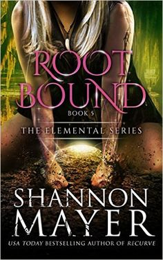 Rootbound (The Elemental Series Book 5) (English Edition) eBook: Shannon Mayer: Amazon.fr: Boutique Kindle