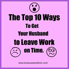 The HILARIOUS Top Ten Ways To Get Your Husband To Leave #Work on Time by @Misty Mars.  #sahm #humor