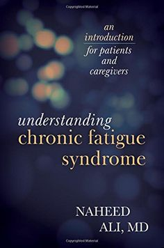 Understanding Chronic Fatigue Syndrome: An Introduction for Patients and Caregivers by Naheed Ali http://www.amazon.com/dp/1442226579/ref=cm_sw_r_pi_dp_GVqowb18C88J9