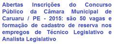 A Câmara Municipal de Caruaru, sito no Estado de Pernambuco, comunica da abertura de Concurso Público que visa o preenchimento de 50 (cinquenta) vagas e ainda formar cadastro de reserva para os cargos de Analista Legislativo, de Nível Superior, e Técnico Legislativo, de Nível Médio. As remunerações são de R$ 1.976,27 e R$ 1.569,90, respectivamente, por jornada de trabalho de 30 horas semanais.