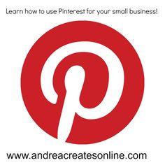 Learn how to use Pinterest to gain more customers for your small business! www.andreacreatesonline.com