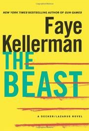 """THE BEAST by Faye Kellerman *** 8/28/13 Renee's rating: Eh. Unless you've read all the books in the series, don't bother reading this one. Mostly agree with Kirkus, except for me the """"sappy romance"""" was the best part. (It *is* sappy, and I'm not usually into sappy, but I really like the Gabe character).***  KIRKUS REVIEW: Kellerman puts her LAPD detectives to the test in a most unusual outing, even by West Coast standards.  Although billed as another Decker/Lazarus novel, Kellerman's story…"""