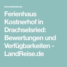 Ferienhaus Kostnerhof in Drachselsried: Bewertungen und Verfügbarkeiten - LandReise.de