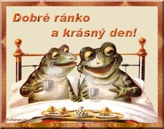 Stunning image - - from the clip art category animated Good Morning gifs & images! Good Morning Good Night, Good Morning Images, Good Morning Quotes, Funny Frogs, Cute Frogs, Animiertes Gif, Animated Gif, Gifs, Frog Quotes