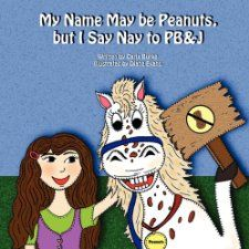 My Name May Be Peanuts, But I Say Nay to PB by Carla Burke  http://www.amazon.com/author/carlaburke