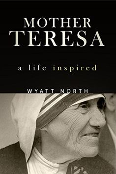 A reading deal for: Mother Teresa: A Life Inspired by Wyatt North - Throughout her life, Mother Teresa worked to transform our ideas of home, love, and family. Her life teaches us that it is never too late to make a difference in the world. World Of Books, My Books, Read Books, Great Books To Read, Mother Teresa, Free Kindle Books, Book Authors, Love Book, Memoirs
