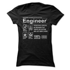 Engineers Humor - An Organism that thrives on caffeine and last minute work (Engineer Tshirts)