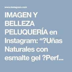 """IMAGEN Y BELLEZA PELUQUERÍA en Instagram: """"💅Uñas Naturales con esmalte gel 😍Perfectas para una gran ocasión💎💞 ¡Menciona a quien amaría este diseño!📢 • Reserva tu cita: 📱Whatsapp:…"""" • Instagram"""