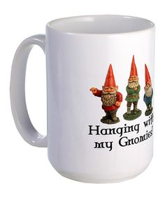 Take a look at this 'Hanging With My Gnomies' Mug by CafePress on #zulily today!