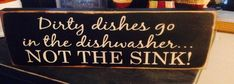 Dirty Dishes go in Dishwasher Funny Handpainted Primitive Wood SIgn Mini Shelf Sitter Wall Hanging