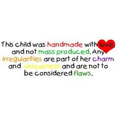 This might have originated as a message about autism. I think its about every child though. And I love it.  M.