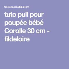 tuto pull pour poupée bébé Corolle 30 cm - fildeloire