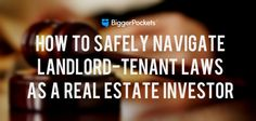 Something every landlord should know! How To Safely Navigate Landlord-Tenant Laws As a Real Estate Investor