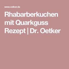 Rhabarberkuchen mit Quarkguss Rezept | Dr. Oetker