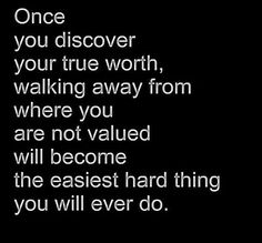 Walking away from where you are not valued