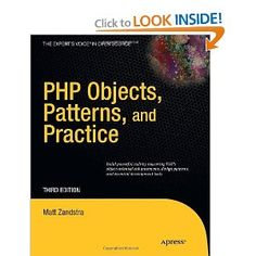 PHP Objects, Patterns and Practice (Expert's Voice in Open Source): Matt Zandstra: 9781430229254: Amazon.com: Books