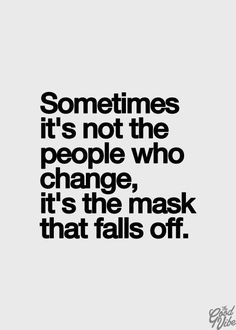 Others - Sometimes it's not the people who change #Change, #Mask