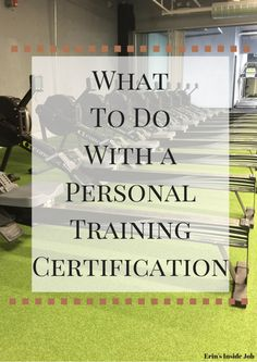 What To Do With a Personal Training Certification - Erin's Inside Job