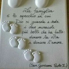 """La famiglia è lo specchio in cui Dio si guarda e vede i due miracoli più belli che ha fatto: donare la vita e donare l'amore"" (San Giovanni Paolo II) Fiesta Baby Shower, Baby Shower Parties, Diy And Crafts, Crafts For Kids, Typography Quotes, Kids Corner, Happy Family, Pebble Art, Prayers"