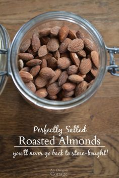 Make Your Own Roasted and Salted Almonds - they are WAY better than what you can buy! http://anoregoncottage.com/perfectly-salted-diy-roasted-almonds/