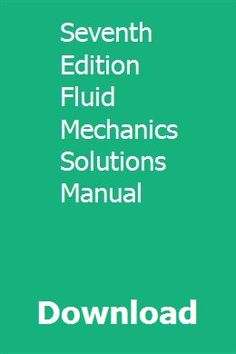 179 best fluid mechanics images on pinterest fluid dynamics fluid download seventh edition fluid mechanics solutions manual pdf seventh edition fluid mechanics solutions manual download fandeluxe Image collections